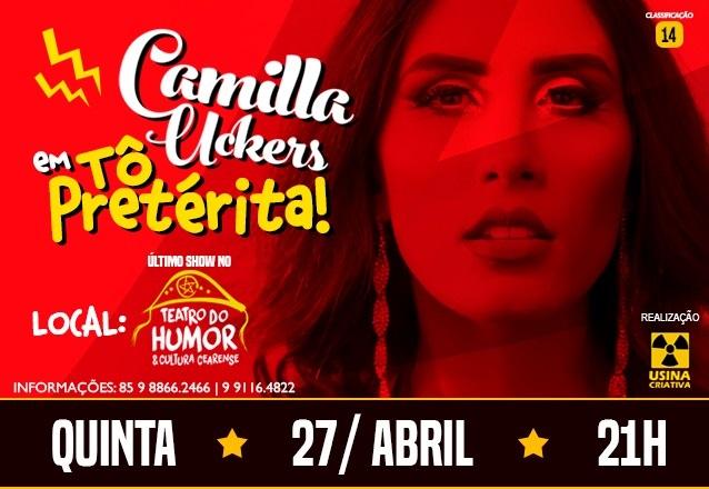 """Da internet para os palcos! Ingresso Inteira para o espetáculo """"Tô Pretérita"""" com Camilla Uckers no Teatro do Humor Cearense por R$18,90"""