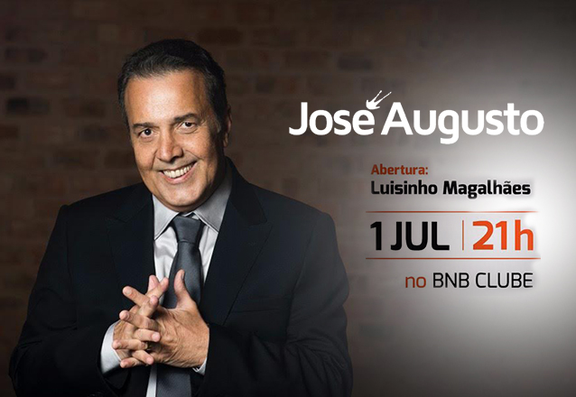 """Um dos maiores cantores românticos do Brasil em apresentação exclusiva no BNB Clube! 1 Ingresso Arena para o show de """"José Augusto"""" de R$100 por R$52"""