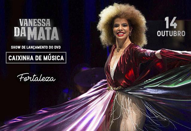 """Repertório do mais novo DVD ao vivo, """"Caixinha de Música""""! Ingresso Inteira Plateia Alta para o show da """"Vanessa da Mata"""" no Teatro RioMar por R$60"""