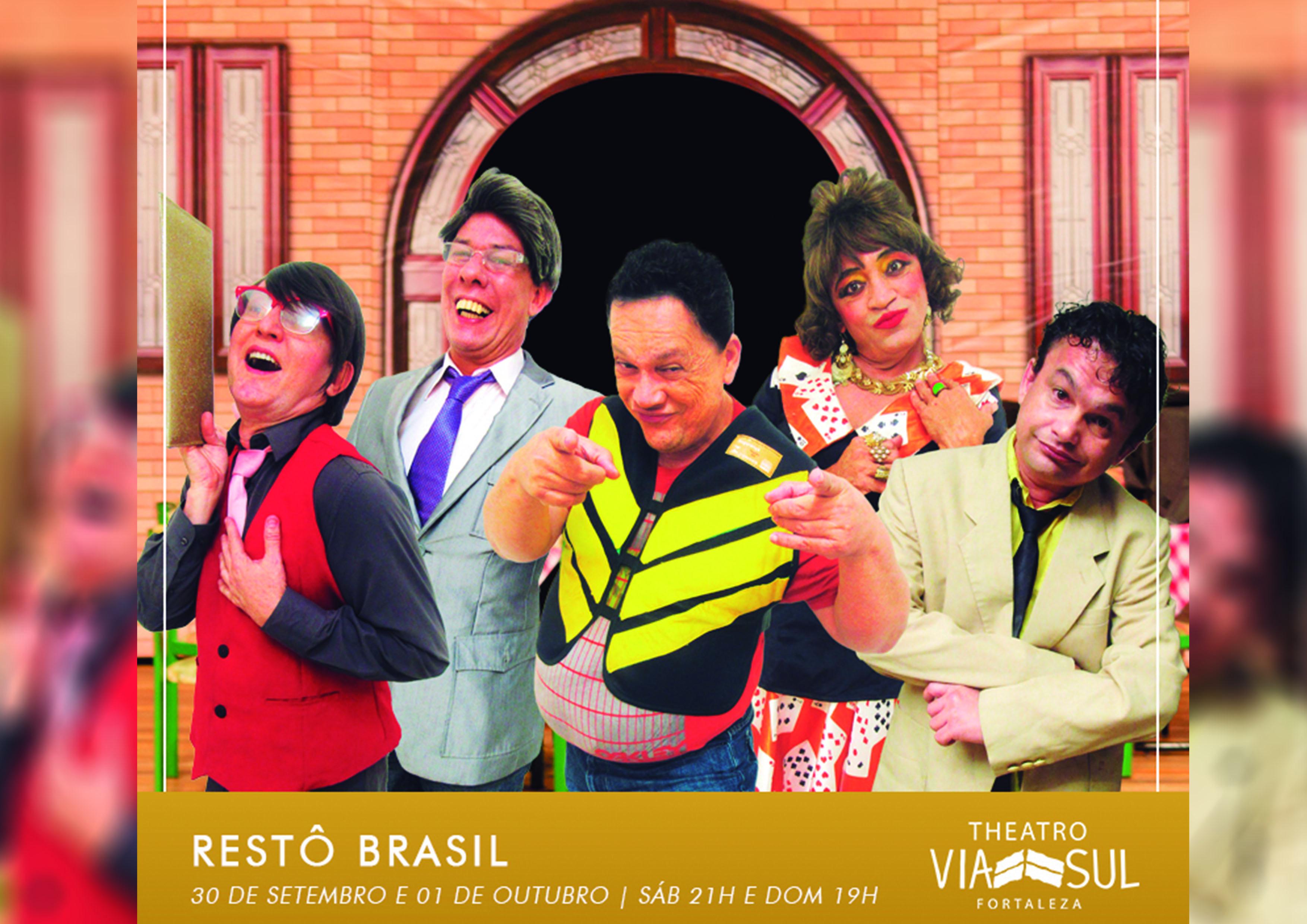 Restô Brasil - A Comédia: 5 grandes humoristas cearenses, um só espetáculo! 1 Ingresso Inteira Plateia Inferior para a comédia no Theatro Via Sul por R$15